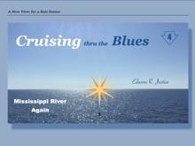 Cruising Thru The Blues: Mississippi River Again