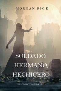 Soldado, Hermano, Hechicero (De Coronas y Gloria – Libro 5) Book Cover