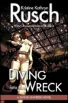 Diving Into The Wreck A Diving Novel