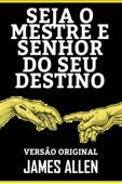SEJA O MESTRE E SENHOR DO SEU DESTINO Book Cover