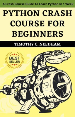 Python Crash Course  For Beginners : A Crash Course Guide To Learn Python In 1 Week