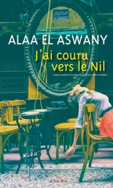 Download and Read Online J'ai couru vers le Nil
