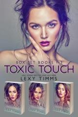 Toxic Touch Box Set Books #1-3