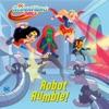 Robot Rumble! (DC Super Hero Girls)