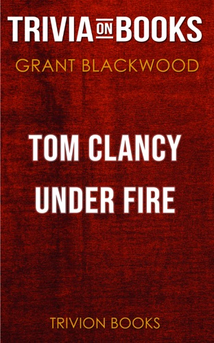 Trivion Books - Tom Clancy Under Fire by Grant Blackwood (Trivia-On-Books)