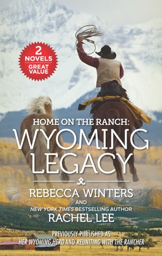 Rebecca Winters & Rachel Lee - Home on the Ranch: Wyoming Legacy