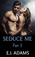 Seduce Me Part 3