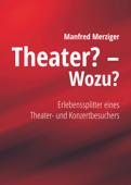 Theater? - Wozu?