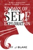30 Day Journal: 30 Days Of Self Exploration - A Self Discovery 30-Day Journal Challenge - Gain Awareness In Less Than 10 Minutes A Day - Vol 2
