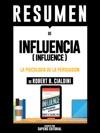Influencia La Psicologia De La Persuasion Influence Resumen Del Libro De Robert B Cialdini