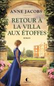 Download and Read Online Retour à la villa aux étoffes