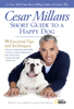 Cesar Millan - Cesar Millan's Short Guide to a Happy Dog kunstwerk