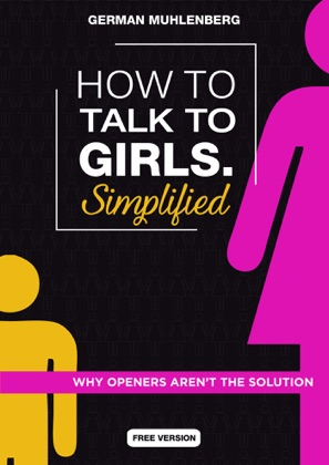 How to Talk to Girls Simplified: Free Version Why Openers aren´t the Solution image