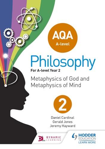 Jeremy Hayward, Gerald Jones & Dan Cardinal - AQA A-level Philosophy Year 2
