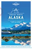 Cruise Ports Alaska Travel Guide