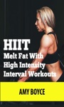 HIIT Melt Fat With High Intensity Interval Workouts