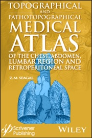 Topographical And Pathotopographical Medical Atlas Of The Chest Abdomen Lumbar Region And Retroperitoneal Space