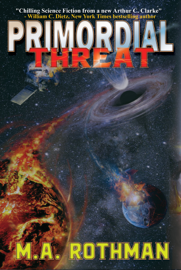 Primordial Threat - M.A. Rothman book summary