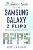 A Senior's Guide to the Samsung Galaxy Z Flip3: An Insanely Easy Guide to the Z Flip3