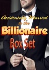 Accidentally Married To The Billionaire Box Set