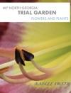My North Georgia Trial Garden