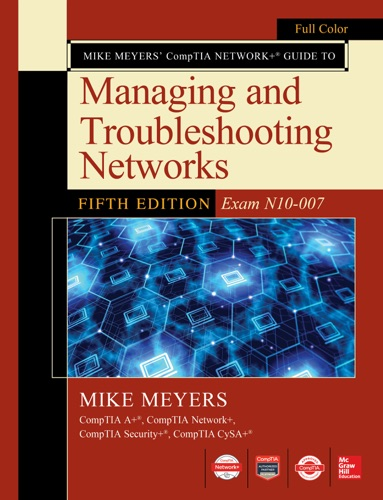 Mike Meyers CompTIA Network+ Guide to Managing and Troubleshooting Networks Fifth Edition (Exam N10-007) E-Book Download