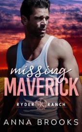 Missing Maverick - Anna Brooks by  Anna Brooks PDF Download
