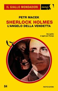 Sherlock Holmes. L'angelo della vendetta (Il Giallo Mondadori Sherlock) Book Cover