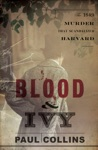 Blood  Ivy The 1849 Murder That Scandalized Harvard
