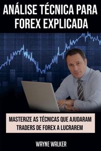 Análise Técnica para Forex Explicada Book Cover