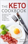 The Keto Cookbook Dozens Of Delicious Ketogenic Diet Recipes For Healthy Long-Term Weight Loss