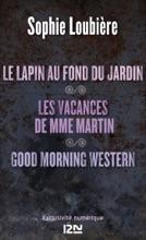 Le Lapin Au Fond Du Jardin Suivi De Les Vacances De Mme Martin Et Good Morning Western