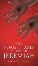 The Forgettable Through Jeremiah