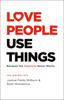 Joshua Fields Millburn & Ryan Nicodemus - Love People, Use Things artwork