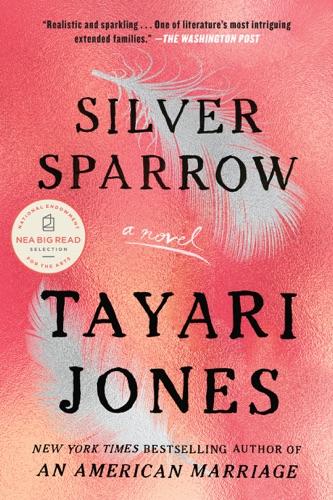 Silver Sparrow - Tayari Jones - Tayari Jones