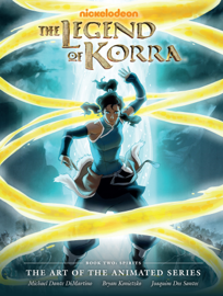 The Legend of Korra: The Art of the Animated Series Book Two: Spirits