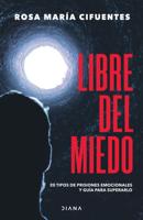 Download and Read Online Libre del miedo