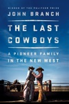 The Last Cowboys An Pioneer Family In The New West