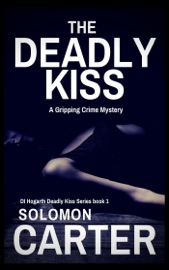 The Deadly Kiss - A Gripping Crime Mystery