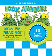 Now I'm Reading! Pre-Reader: Look Around!
