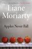 Liane Moriarty - Apples Never Fall  artwork