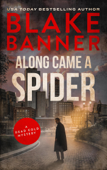Download and Read Online Along Came A Spider
