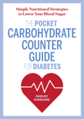 The Pocket Carbohydrate Counter Guide for Diabetes: Simple Nutritional Strategies to Lower Your Blood Sugar