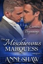 Bi-Curious Beginnings: The Mischievous Marquess Prequel