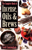 The Complete Book of Incense, Oils and Brews Book Cover