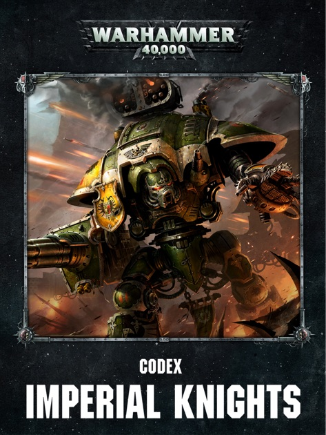 Codex: Imperial Knights Enhanced Edition by Games Workshop on Apple Books