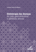 Dietoterapia das doenças do trato gastrointestinal e glândulas anexas Book Cover