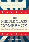 The Middle Class Comeback Women Millennials And Technology Leading The Way
