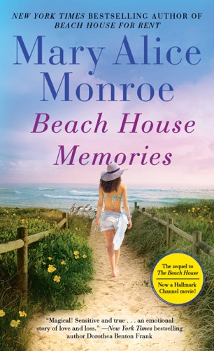 Mary Alice Monroe - Beach House Memories