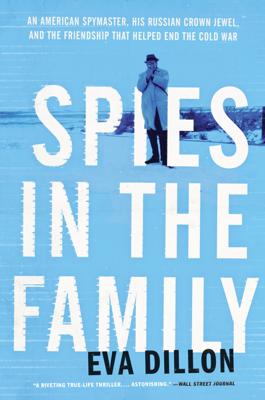 Spies in the Family - Eva Dillon book